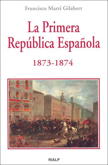 LA PRIMERA REPÚBLICA ESPAÑOLA, 1873-1874