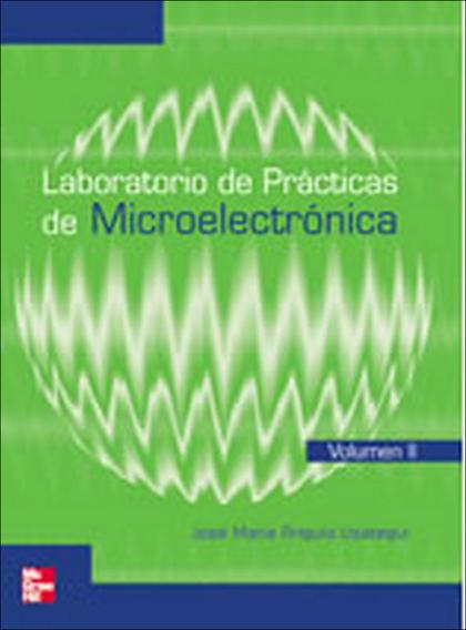 PRÁCTICAS DE MICROELECTRÓNICA (VOLUMEN II)