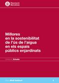 MILLORES EN LA SOSTENIBILITAT DE L´ÚS DE L´AIGUA EN ELS ESPAIS PÚBLICS ENJARDINATS