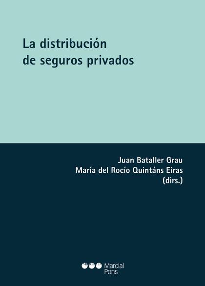 LA DISTRIBUCIÓN DE LOS SEGUROS PRIVADOS.