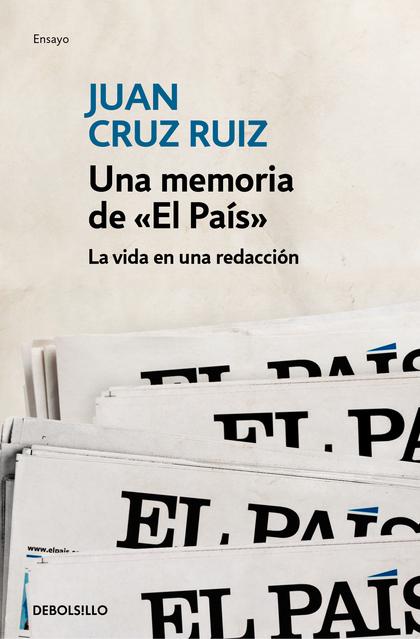 UNA MEMORIA DE «EL PAÍS». LA VIDA EN UNA REDACCIÓN