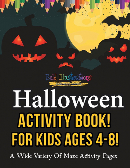 HALLOWEEN ACTIVITY BOOK FOR KIDS AGES 4-8! A WIDE VARIETY OF MAZE ACTIVITY PAGES