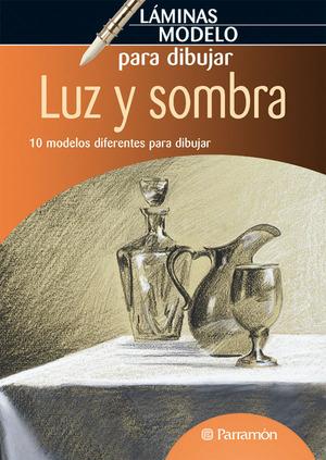 LUZ Y SOMBRA : 10 MODELOS DIFERENTES PARA DIBUJAR