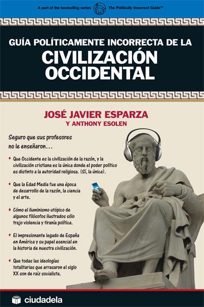 GUÍA POLÍTICAMENTE INCORRECTA DE LA CIVILIZACIÓN OCCIDELTAL