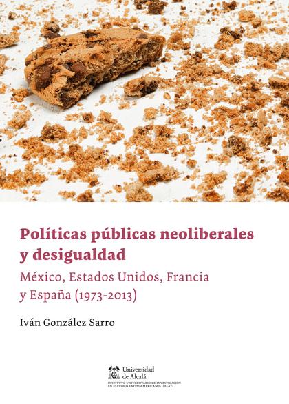 POLITICAS PUBLICAS NEOLIBERALES Y DESIGUALDAD