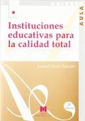 INSTITUCIONES EDUCATIVAS PARA LA CALIDAD TOTAL: (CONFIGURACIÓN DE UN MODELO ORGA.