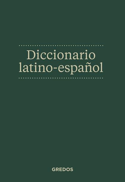 DICCIONARIO LATINO-ESPAÑOL.