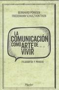 COMUNICACIÓN COMO ARTE DE VIVIR, LA