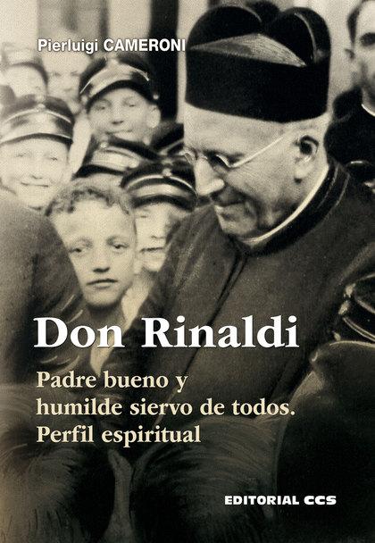 DON RINALDI. PADRE BUENO Y HUMILDE SIERVO DE TODOS. PERFIL ESPIRITUAL