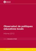 OBSERVATORI DE POLÍTIQUES EDUCATIVES LOCALS : INFORME 2012