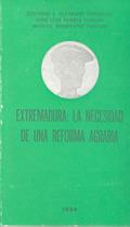 EXTREMADURA, LA NECESIDAD DE UNA REFORMA AGRARIA