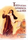 TERESA DE JESÚS EXPERIENCIA VIVA DE DIOS.