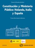 CONSTITUCIÓN Y MINISTERIO PÚBLICO : HOLANDA, ITALIA Y ESPAÑA