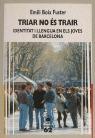 TRIAR NO ÉS TRAIR