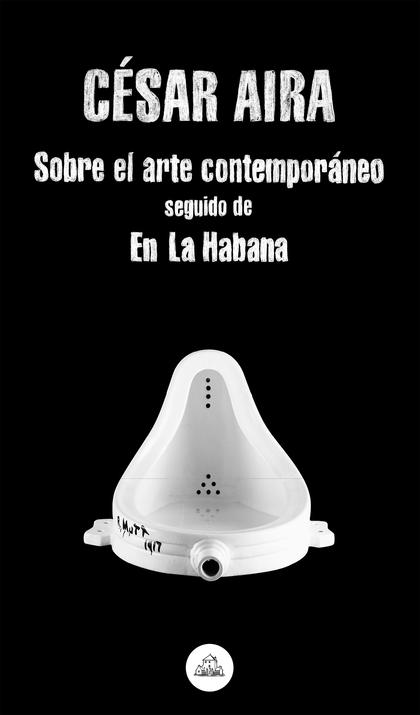 SOBRE EL ARTE CONTEMPORÁNEO / EN LA HABANA.