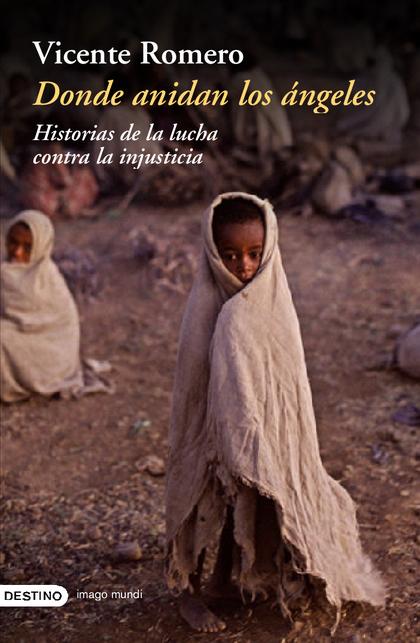 DONDE ANIDAN LOS ÁNGELES: HISTORIAS DE LA LUCHA CONTRA LA INJUSTICIA