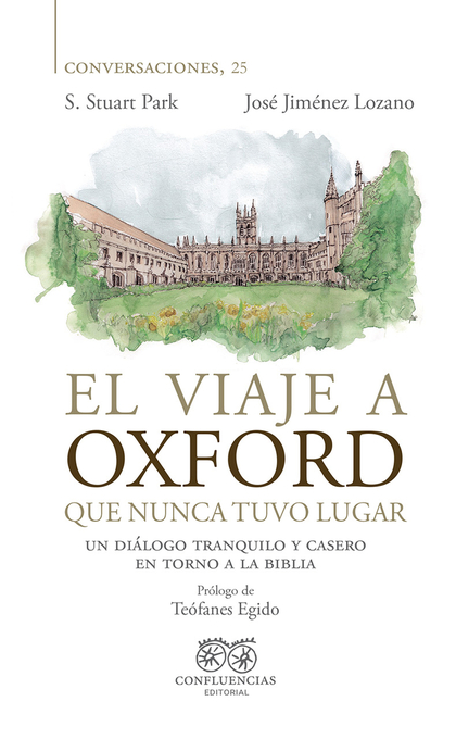EL VIAJE A OXFORD QUE NUNCA TUVO LUGAR. UN DIÁLOGO TRANQUILO Y CASERO EN TORNO A LA BIBLIA