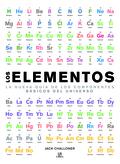 LOS ELEMENTOS (TABLA PERIODICA). LA NUEVA GUIA DE LOS COMPONENTES BASICOS DEL UNIVERSO