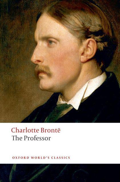 OXFORD WORLD´S CLASSICS: THE PROFESSOR