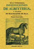 INSTITUCIONES DE ALBEYTERIA Y EXÁMEN DE PRACTICANTES DE ELLA
