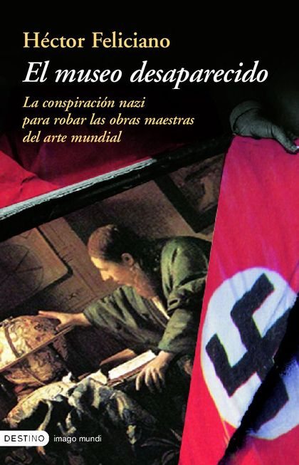 EL MUSEO DESAPARECIDO: LA CONSPIRACIÓN NAZI PARA ROBAR LAS OBRAS MAEST