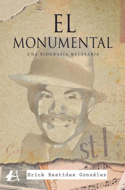 EL MONUMENTAL. UNA BIOGRAFÍA NECESARIA
