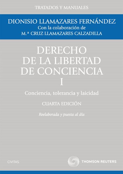 DERECHO DE LA LIBERTAD DE CONCIENCIA, I. CONCIENCIA, TOLERANCIA Y LAICIDAD