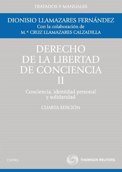 DERECHO DE LA LIBERTAD DE CONCIENCIA, II. CONCIENCIA, IDENTIDAD PERSONAL Y SOLIDARIDAD