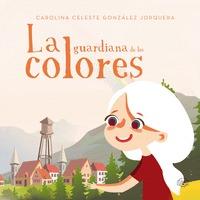 LA GUARDIANA DE LOS COLORES.