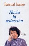 HACIA LA SEDUCCION
