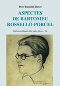 ASPECTES DE BARTOMEU ROSSELLÓ-PÒRCEL