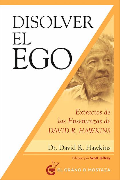 DISOLVER EL EGO.