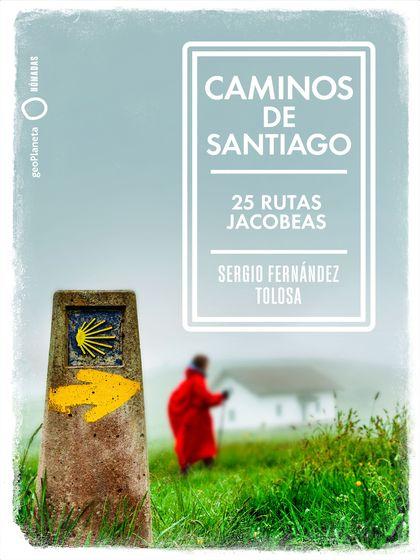 CAMINOS DE SANTIAGO. 25 RUTAS JACOBEAS