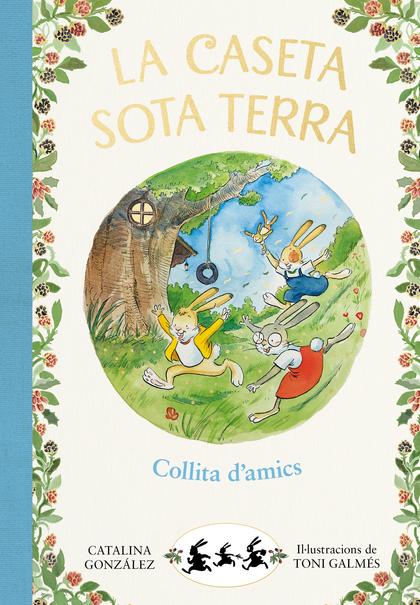 COLLITA D´AMICS (LA CASETA SOTA TERRA 1).