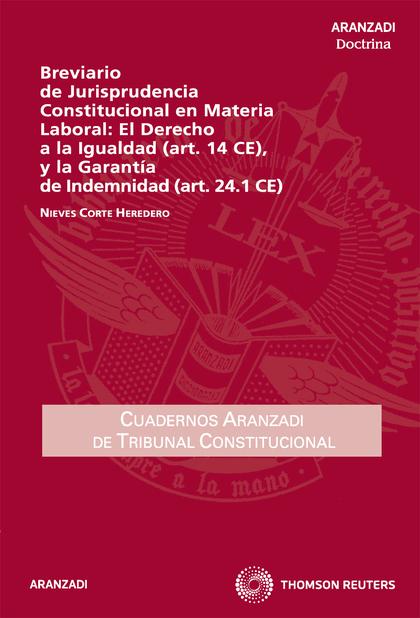 BREVIARIO DE JURISPRUDENCIA CONSTITUCIONAL EN MATERIA LABORAL : EL DERECHO A LA IGUALDAD (ART.