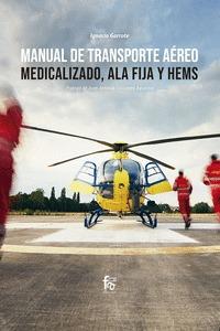 MANUAL DE TRASPORTE AEREO MEDICALIZADO, ALA FIJA Y HEMS.