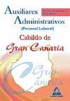 AUXILIARES ADMINISTRATIVOS, PERSONAL LABORAL, CABILDO INSULAR DE GRAN CANARIA. TEST Y SUPUESTOS