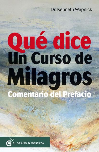 QUÉ DICE UN CURSO DE MILAGROS. COMENTARIO DEL PREFACIO
