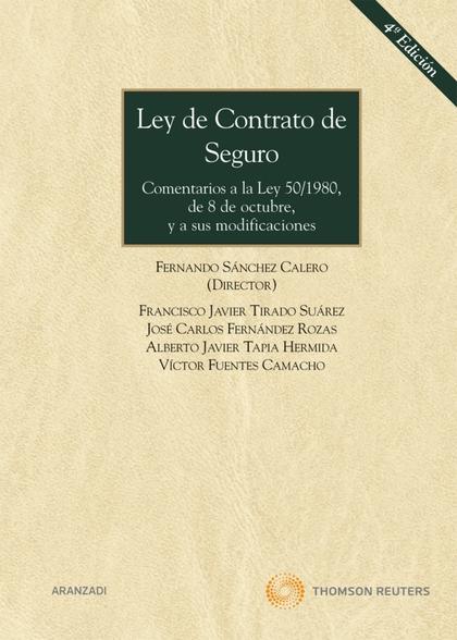 LEY DE CONTRATO DE SEGURO : COMENTARIOS A LA LEY 50/1980, DE 8 DE OCTUBRE, Y A SUS MODIFICACION