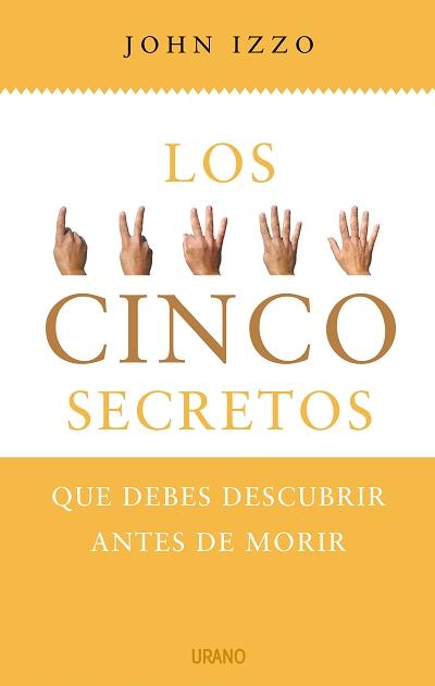LOS CINCO SECRETOS QUE DEBES DESCUBRIR ANTES DE MORIR