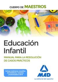 CUERPO DE MAESTROS EDUCACIÓN INFANTIL. MANUAL PARA LA RESOLUCIÓN DE CASOS PRÁCTI. MANUAL PARA L