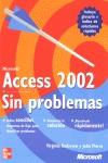 MICROSOFT ACCESS 2002, SIN PROBLEMAS