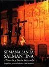 SEMANA SANTA SALMANTINA HISTORIA GUIA ILUSTRADA (TELA)