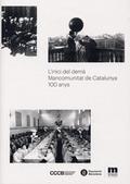 L´INICI DEL DEMÀ : MANCOMUNITAT DE CATALUNYA : 100 ANYS