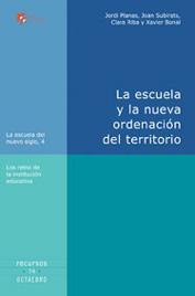 LA ESCUELA Y LA NUEVA ORDENACIÓN DEL TERRITORIO: LOS RETOS DE LA INSTI