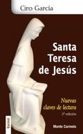 SANTA TERESA DE JESÚS : NUEVAS CLAVES DE LECTURA