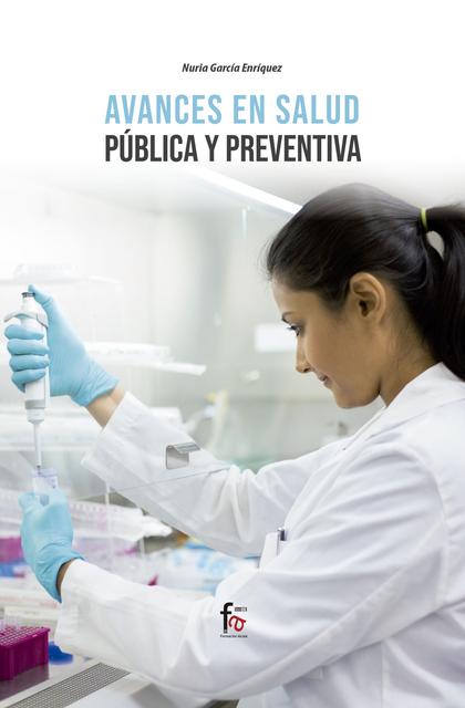 AVANCES EN SALUD PUBLICA Y PREVENTIVA.