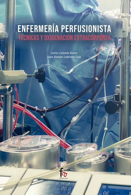 ENFERMERIA PERFUSIONISTA.TECNICAS DE OXIGENACIÓN Y EXTRACORPOREA.