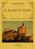 EL ALCAZAR DE SEGOVIA, MONOGRAFÍA HISTORICA