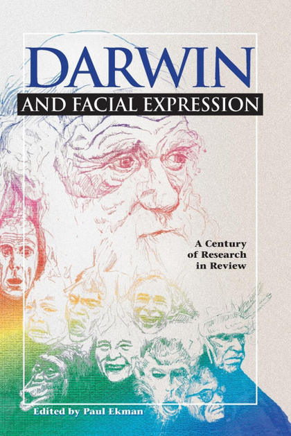 DARWIN AND FACIAL EXPRESSION. A CENTURY OF RESEARCH IN REVIEW